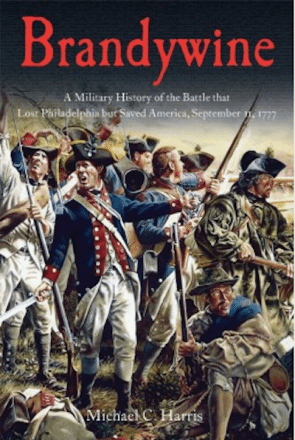 The Brandywine Campaign of 1777: An Interview with Michael Harris