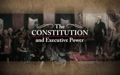 The Constitution and Executive Power