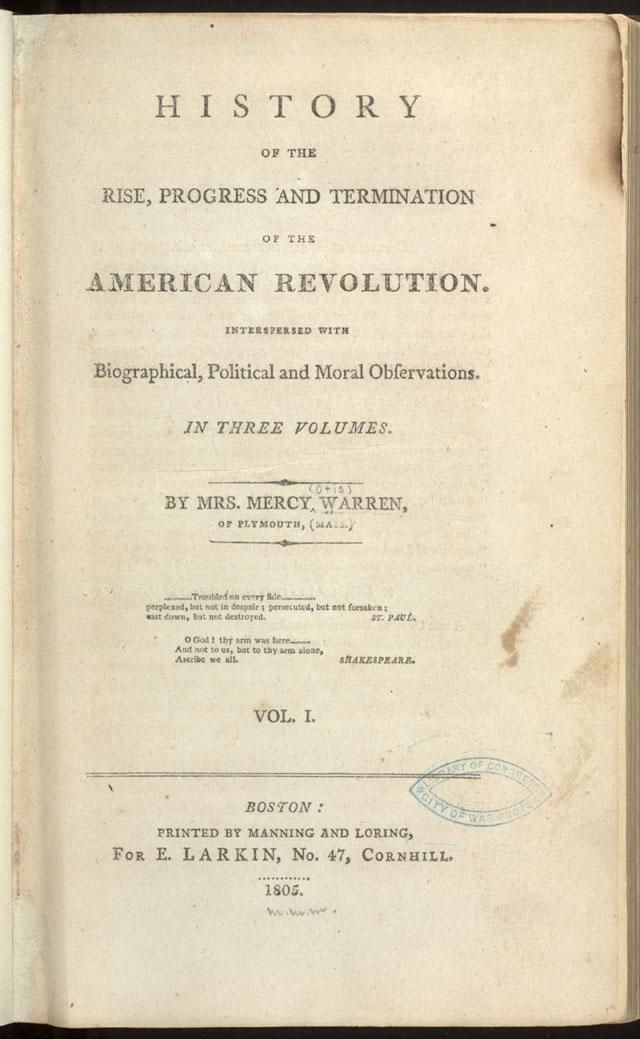 "The title page to Warren's ""History of the Rise, Progress, and Termination of the American Revolution."" American Treasures of the Library of Congress."