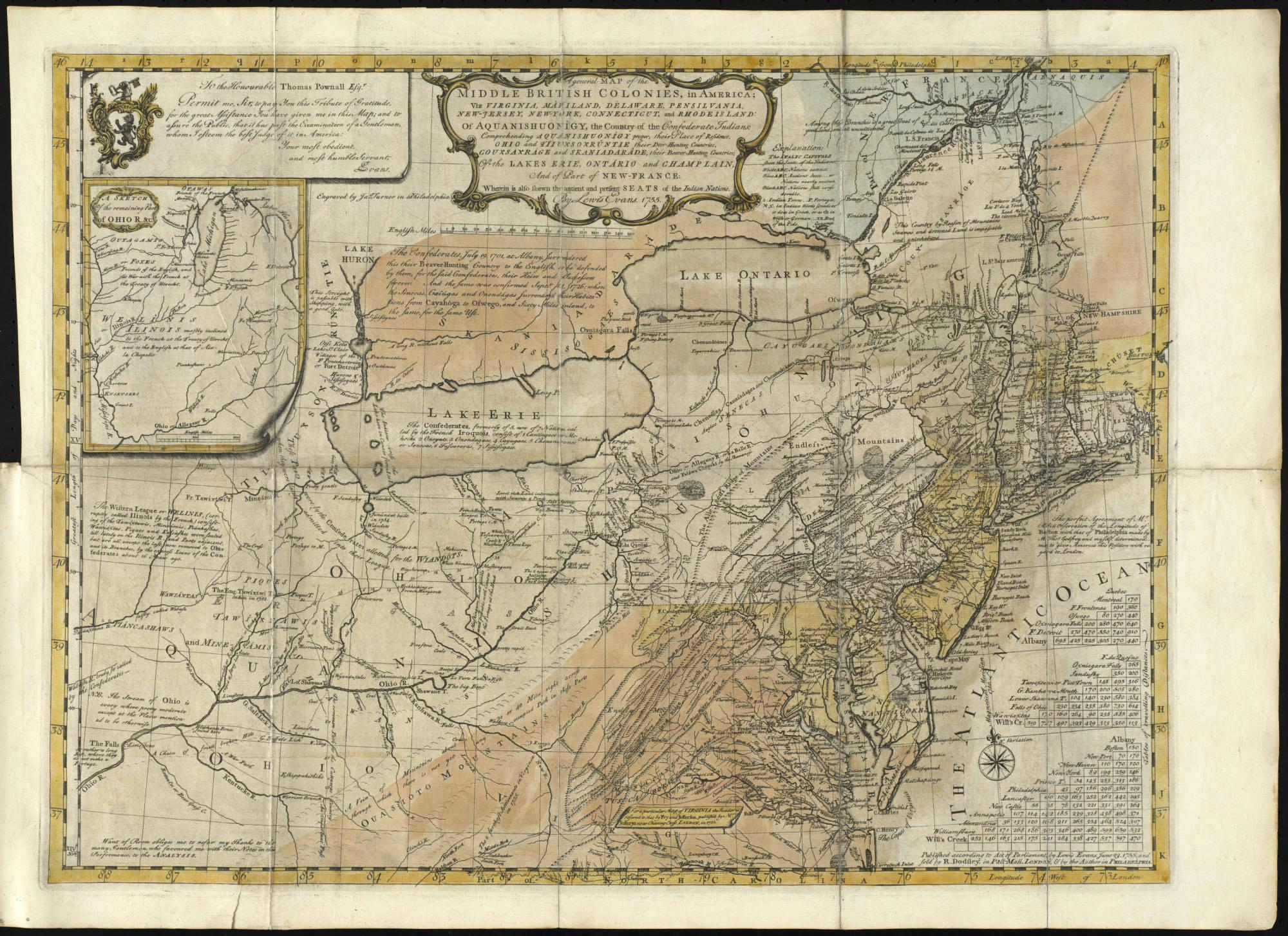 Lewis Evans, A general map of the middle British Colonies, in America (1755). The Welsh-born Evans produced the most influential map of the middle colonies in the eighteenth century. Dedicated to Thomas Pownall, then lieutenant governor of New Jersey, Evans's map reveals the North American interior at the outbreak of the French and Indian War. Richard H. Brown Revolutionary War Map Collection, MVLA. (Digital image provided by the Leventhal Map & Education Center.)